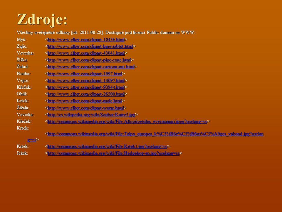 Zdroje: Všechny uveřejněné odkazy [cit. 2011-08-28]. Dostupné pod licencí Public domain na WWW: